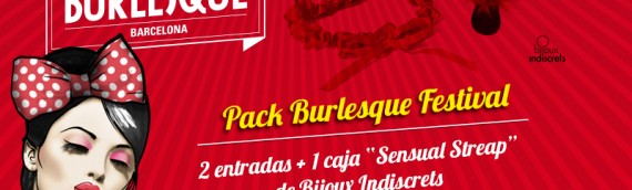 Enjoy the BURLESQUE FESTIVAL with our Pack